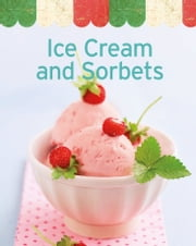 Ice Cream and Sorbets - Our 100 top recipes presented in one cookbook ebook by Naumann & Göbel Verlag