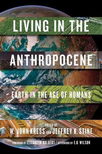 Living in the Anthropocene - Earth in the Age of Humans ebook by Thomas E. Lovejoy,Edward O. Wilson