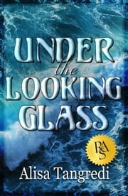 Under the Looking Glass ebook by Alisa Tangredi