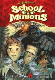 Gorilla Tactics (Dr. Critchlore's School for Minions #2) ebook by Sheila Grau, Joe Sutphin