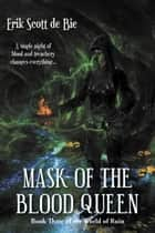 Mask of the Blood Queen - World of Ruin ebook by Erik Scott de Bie