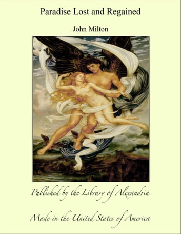 Paradise Lost and Regained ebook by John Milton
