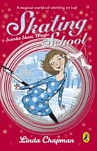 Skating School: Scarlet Skate Magic ebook by Linda Chapman