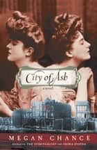 City of Ash - A Novel ebook by