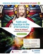 Edexcel Religious Studies for GCSE (9-1): Catholic Christianity (Specification A) - Faith and Practice in the 21st Century ebook by Victor W. Watton