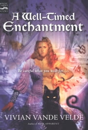 A Well-Timed Enchantment ebook by Vivian Vande Velde