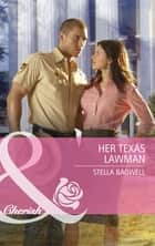 Her Texas Lawman (Mills & Boon Cherish) (Men of the West, Book 12) ebook by Stella Bagwell