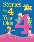 Stories for 4 Year Olds ebook by Igloo Books Ltd