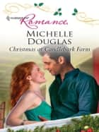 Christmas at Candlebark Farm ebook by Michelle Douglas