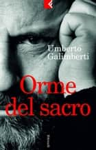 Orme del sacro ebook by Umberto Galimberti