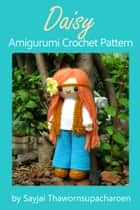 Daisy - Amigurumi Crochet Pattern ebook by