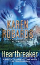 Heartbreaker - A Novel ebook by Karen Robards