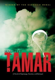 Tamar - A Novel of Espionage, Passion, and Betrayal ebook by Mal Peet