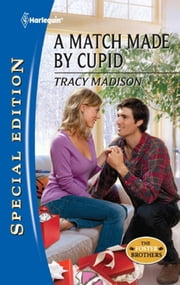 A Match Made by Cupid (Mills & Boon Silhouette) ebook by Tracy Madison
