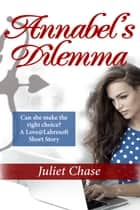 Annabel's Dilemma ebook by Juliet Chase