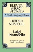 Eleven Short Stories ebook by Luigi Pirandello