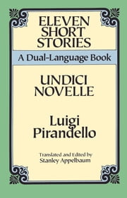 Eleven Short Stories - A Dual-Language Book ebook by Luigi Pirandello