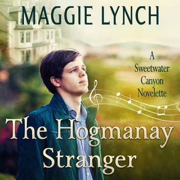 Hogmanay Stranger, The - A Sweetwater Canyon Novelette audiobook by Maggie Lynch