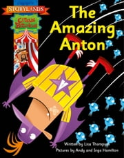 The Amazing Anton ebook by Lisa Thompson, Garda Turner, Amanda Santamaria