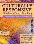 Culturally Responsive Standards-Based Teaching - Classroom to Community and Back ebook by Steffen Saifer, Keisha Edwards, Debbie Ellis,...