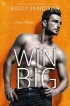 Win Big - A Wynn Hockey Novel eBook by Kelly Jamieson