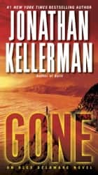Gone - An Alex Delaware Novel eBook by Jonathan Kellerman