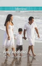 The Nurse's Secret Son ebook by Amy Andrews