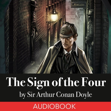 Sherlock Holmes The Sign Of The Four Audiobook By Sir Arthur Conan