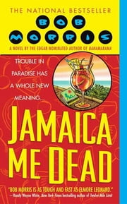 Jamaica Me Dead ebook by Bob Morris