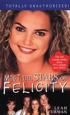 Felicity - Meet The Stars ebook by Leah Furman