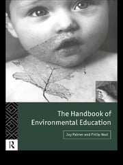 The Handbook of Environmental Education ebook by Philip Neal,Joy Palmer
