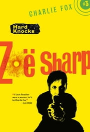 Hard Knocks - Charlie Fox Crime and Suspense Thriller Series ebook by Zoe Sharp