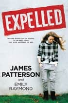 Expelled ebook by James Patterson, Emily Raymond