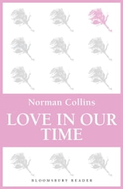 Love in Our Time ebook by Norman Collins