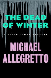 The Dead of Winter ebook by Michael Allegretto