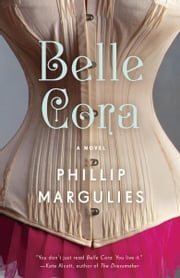 Belle Cora - A Novel ebook by Phillip Margulies