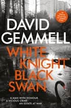 White Knight/Black Swan ebook by David Gemmell
