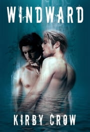 Windward - Mirror Series, #2 ebook by Kirby Crow