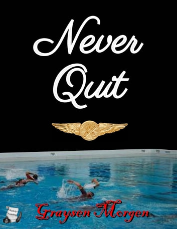 Never Quit ebook by Graysen Morgen