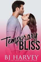 Temporary Bliss ebook by BJ Harvey