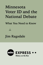 Minnesota Voter ID and the National Debate - What You Need to Know ebook by Jim Ragsdale