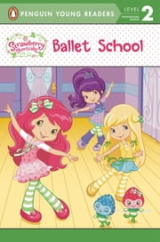 Ballet School ebook by Sierra Harimann,Lisa Workman,Nicole Balick