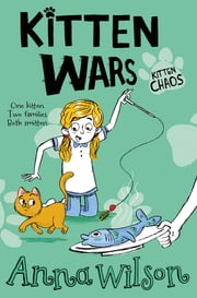 Kitten Wars ebook by Anna Wilson