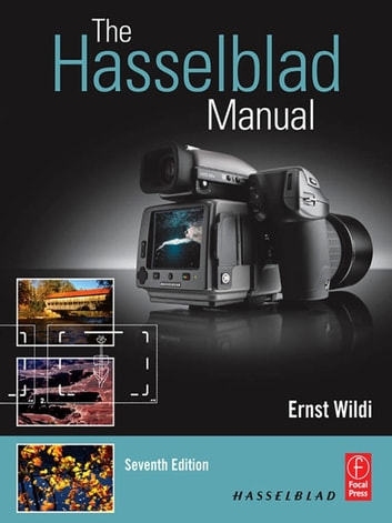 The Hasselblad Manual ebook by Ernst Wildi