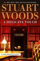 A Delicate Touch ebook by Stuart Woods