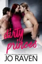 Dirty Princes ebook by
