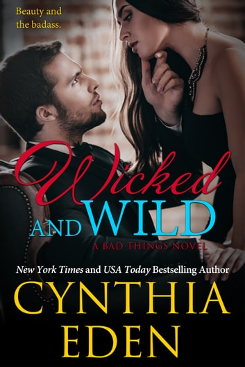 Wicked and Wild ebook by Cynthia Eden