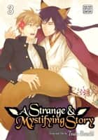 A Strange and Mystifying Story, Vol. 3 (Yaoi Manga) ebook by Tsuta Suzuki