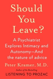 Should You Leave? ebook by Peter D. Kramer
