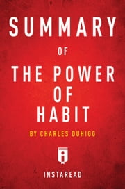 Summary of The Power of Habit by Charles Duhigg ebook by Instaread